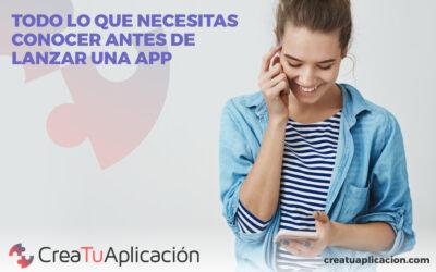 Todo lo que necesitas conocer antes de lanzar una app