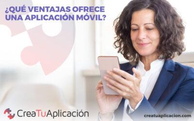 ¿Qué ventajas ofrece una aplicación móvil?
