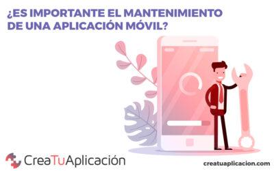 ¿Es importante el mantenimiento de una aplicación móvil?