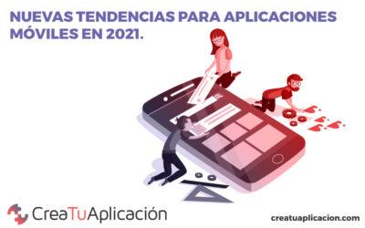 Nuevas tendencias para aplicaciones móviles en 2021