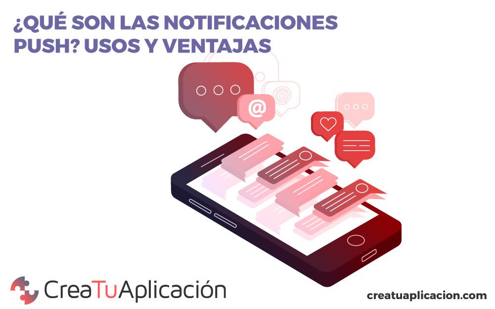 ¿Qué son las notificaciones push?, ventajas notificaciones push